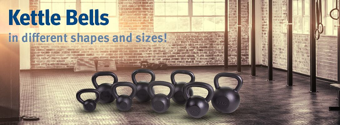 Kettle Bells: in different shapes and sizes!